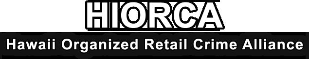 Hawaii Organized Retail Crime Alliance (HIORCA)